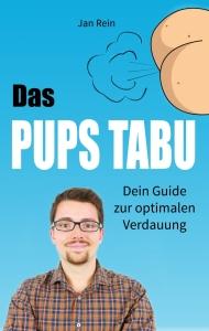 Das Pups Tabu - Dein Guide zur optimalen Verdauung von Jan Rein
